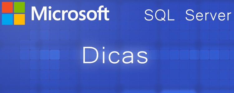 Dicas SQL Server